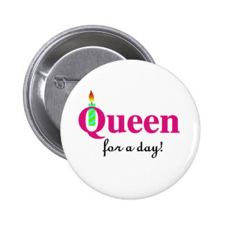 Queen for a Day 6 Cm Round Badge