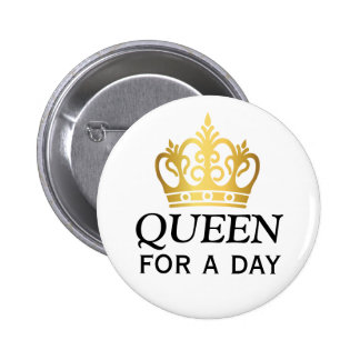 Queen for a Day Award 6 Cm Round Badge