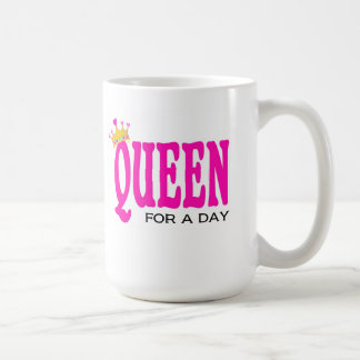"""Queen for a day"" mug"