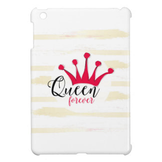 """Queen forever"" for big girl and little princess Case For The iPad Mini"