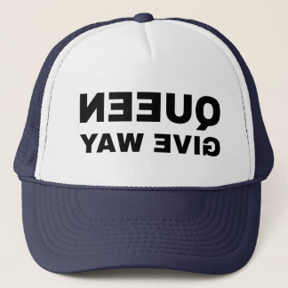 Queen Give Way mirror text Trucker Hat