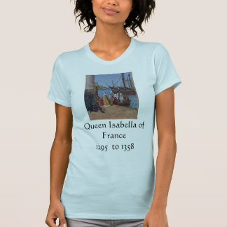 Queen Isabella of France T-shirts