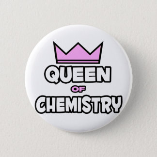 Queen of Chemistry 6 Cm Round Badge