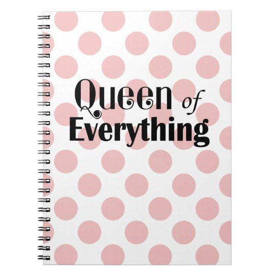 Queen of Everything Pink Polka Dots Notebook