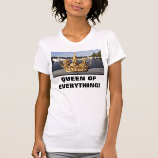 QUEEN OF EVERYTHING! TEES