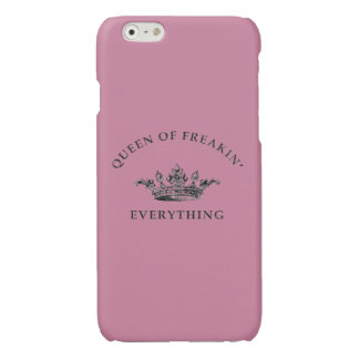 Queen of Freakin Everything Phonecase iPhone 6 Plus Case