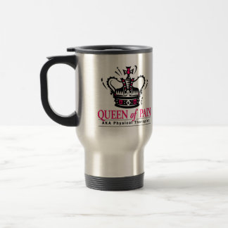 """Queen of Pain"" Physical Therapist Travel Mug"
