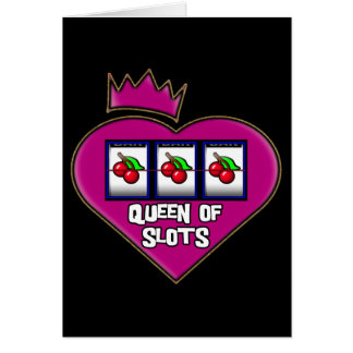 QUEEN OF SLOTS GREETING CARD