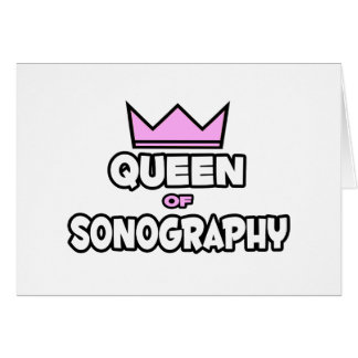 Queen of Sonography Card