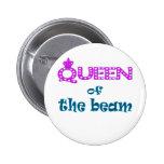 Queen of the Beam 6 Cm Round Badge