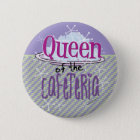 Queen of the Cafeteria - Lunch Lady 6 Cm Round Badge