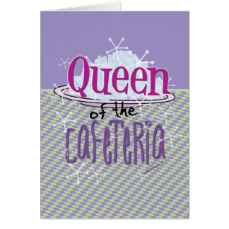 Queen of the Cafeteria - Lunch Lady Greeting Card