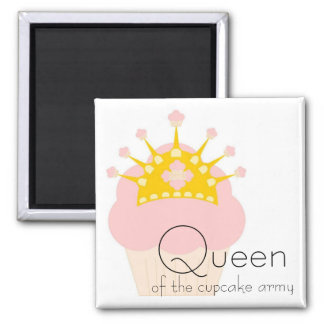 queen of the cupcake army square magnet