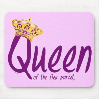 Queen of the Flea Market Mouse Pads