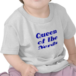 Queen of the Nerds Shirts