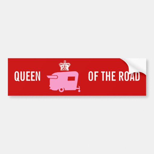 Queen of the Road - Travel Trailer Humor Bumper Stickers