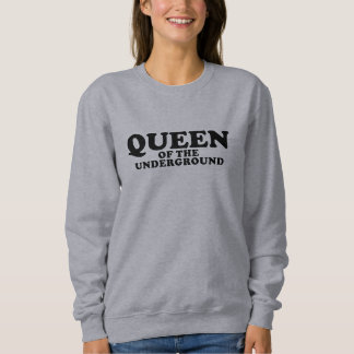 Queen Of The Underground Sweatshirt