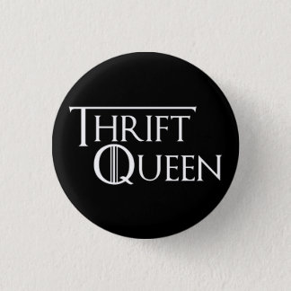 Queen of Thrifting Button