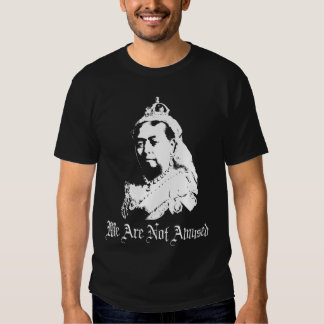 Queen Victoria We Are Not Amused T-shirt
