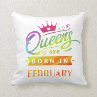 Queens are born in February Birthday Gift Cushion