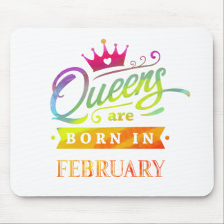 Queens are born in February Birthday Gift Mouse Mat