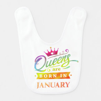 Queens are born in January Birthday Gift Bib