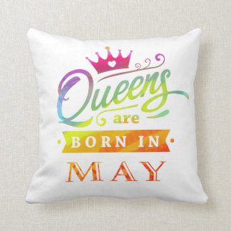 Queens are born in May Birthday Gift Cushion