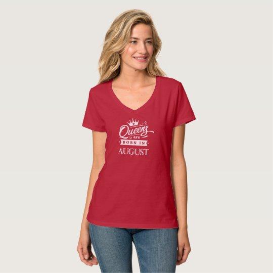 Queens of acres fount in August T-Shirt