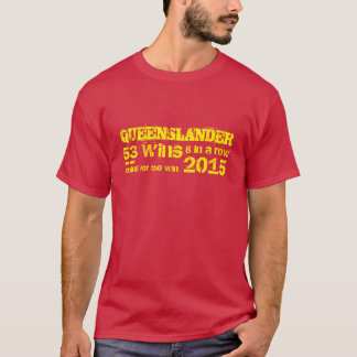 Queenslander, State of origin T-Shirt