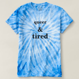 queer and tired T-Shirt