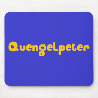 Quengelpeter Mouse Pad