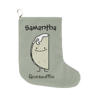 Quesadilla Mexican grilled Tortilla with Cheese Large Christmas Stocking