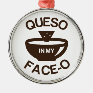 Queso in my Face-O Christmas Ornament