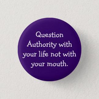 Question Authority 3 Cm Round Badge
