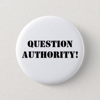 Question Authority! 6 Cm Round Badge