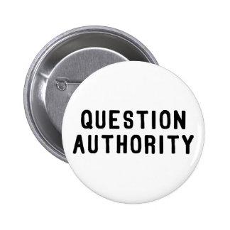 Question Authority 6 Cm Round Badge