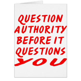 Question Authority Before It Questions You Cards