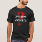 QUESTION AUTHORITY ~ GR8 RED MARK DESIGN T-Shirt