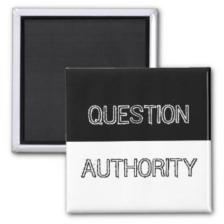Question Authority Magnet