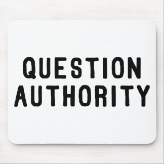 Question Authority Mouse Pads