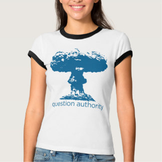 Question Authority Mushroom Cloud Shirt
