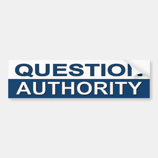 Question Authority Political Protest decal Bumper Sticker