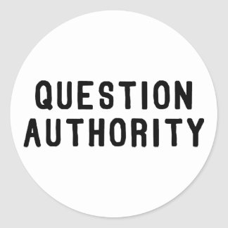 Question Authority Round Sticker