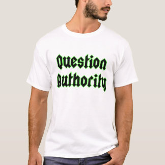 Question Authority T Shirt White