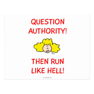 Question authority then run like hell post card