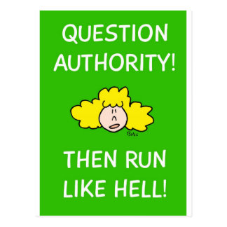 Question authority then run like hell postcards