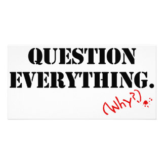 Question Everything Customized Photo Card