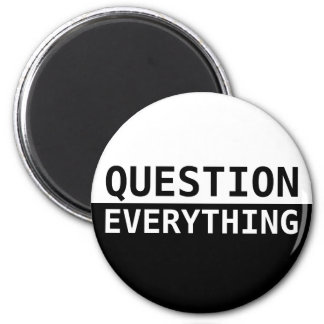 Question Everything Magnet