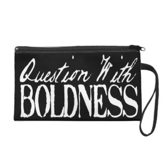 Question With Boldness Wristlet