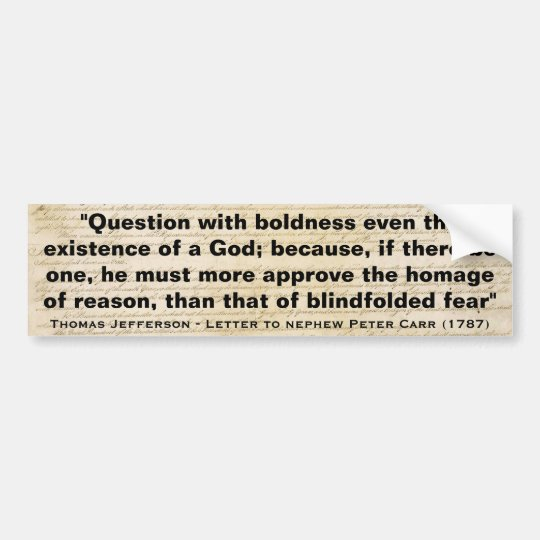 Question with Boldness even the Existence of a God Bumper Sticker